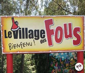 Village des fous Villeneuve Loubet